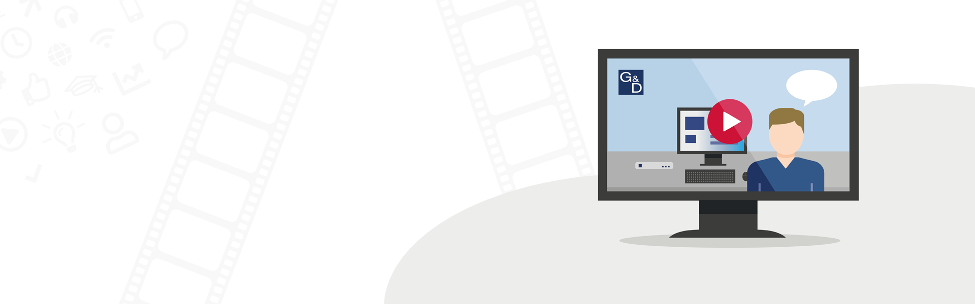 Video expertise at G&D: We can tell you a lot…